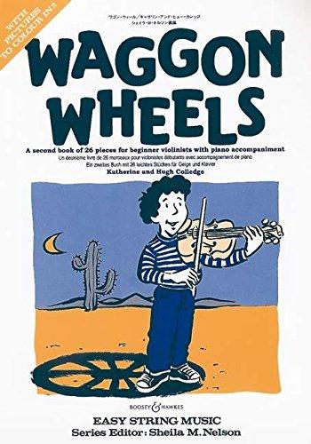 9780851622835: Waggon Wheels: Violin and piano: A second book of pieces for beginner violinists with piano accompaniment / Ein zweites Buch mit 26 leichten Stücken für Geige und klavier