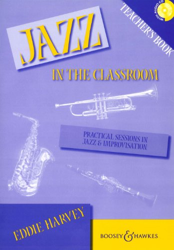9780851623559: Jazz in the Classroom: Teacher's Book: Practical Sessions in Jazz and Improvisation