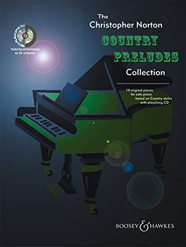 9780851625157: THE CHRISTOPHER NORTON COUNTRY PRELUDES COLLECTION: 16 ORIGINAL PIECES FOR SOLO PIANO BASED ON COUNTRY STYLES BK/CD (Boosey & Hawks Piano)