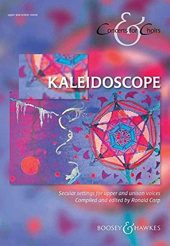 9780851626260: Kaleidoscope: Secular Settings for Upper and Unison Voices - Children's or Female Choir (SSA) and Piano (Concerts for Choirs)