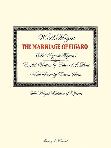 THE MARRIAGE OF FIGARO: ROYAL EDITION OF OPERAS           VOCAL SCORE  ENGLISH (The Royal Edition of Operas) (0851627447) by W A Mozart