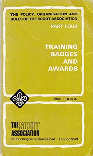 9780851650043: Policy, Organization and Rules of the Scout Association: Training Badges and Awards Pt. 4