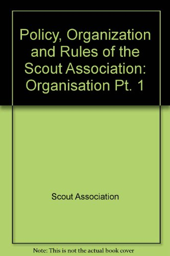 9780851651286: Policy, Organization and Rules of the Scout Association: Organisation Pt. 1