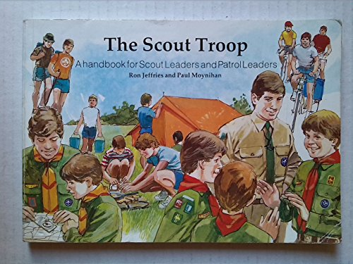 The Scout Troop: A handbook for Scout: Ron Jeffries and
