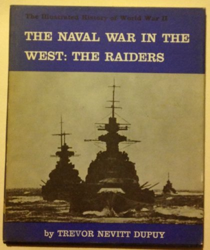 The naval war in the west: the raiders (0851660231) by DUPUY, Trevor Nevitt