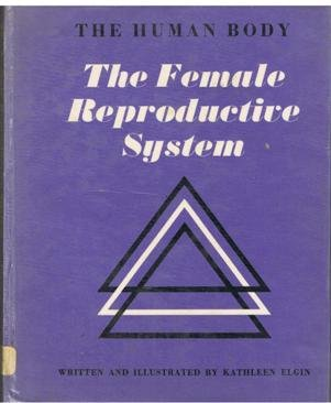 9780851661704: The Human Body: The Female Reproductive System