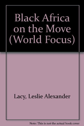 Black Africa on The Move - A: Leslie Alexander LACY