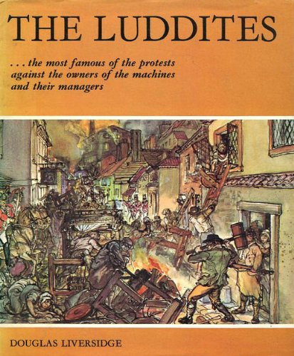 9780851662343: The Luddites: machine-breakers of the early nineteenth century (Britain Past & Present)
