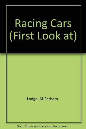 Racing Cars (A First Look Book) (First Look at) (9780851667966) by Molly Perham
