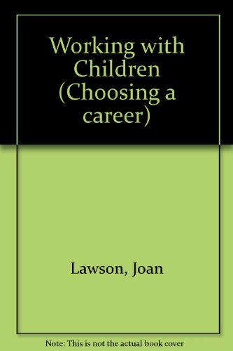 Working with Children (0851668496) by Joan Lawson
