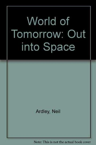 9780851669069: World of Tomorrow: Out into Space