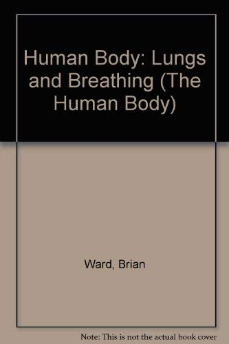 9780851669465: The Lungs and Breathing (The Human Body)