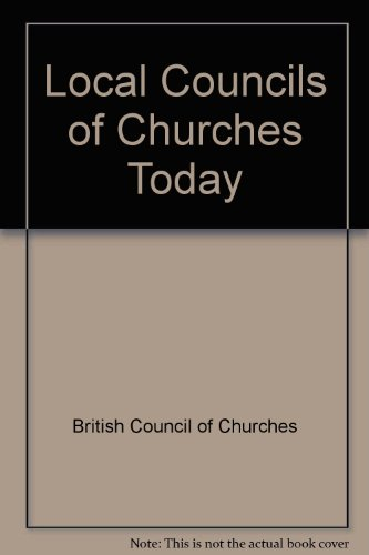 Local Councils of Churches Today (0851690092) by British Council of Churches