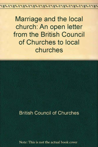 Marriage and the local church: An open letter from the British Council of Churches to local churches (0851691250) by British Council of Churches