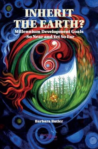 9780851693811: Inherit The Earth: Millenium Development Goals - So Near and Yet So Far