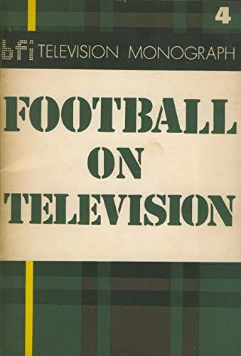 9780851700465: Football on Television (BFI television monographs ; 4)