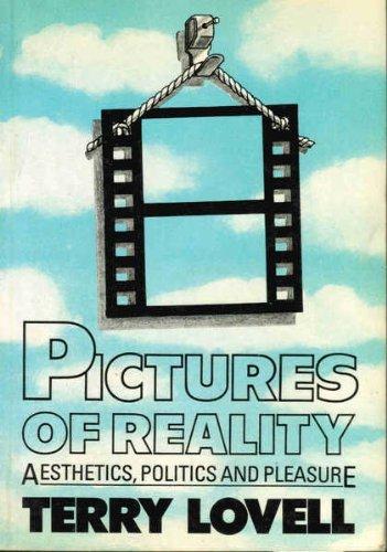 Pictures of Reality: Aesthetics, Politics, Pleasure: Lovell, Terry
