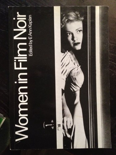 Women in Film Noir (British Film Institute Books) (0851701051) by Christine Gledhill; Sylvia Harvey; Janey Place; Pam Cook; Richard Dyer; Claire Johnston