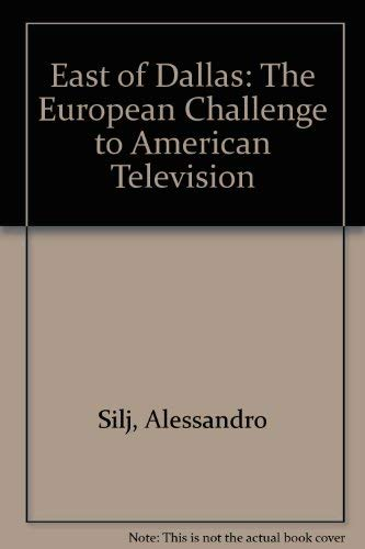 9780851702254: East of Dallas: The European Challenge to American Television