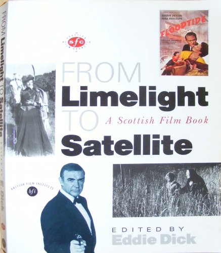 FROM LIMELIGHT TO SATELLITE. A Scottish Film Book.