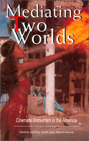 9780851703343: Mediating Two Worlds: Cinematic Encounters in the Americas
