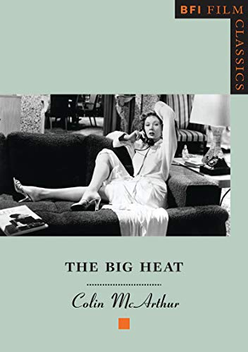 9780851703428: The Big Heat (BFI Film Classics)