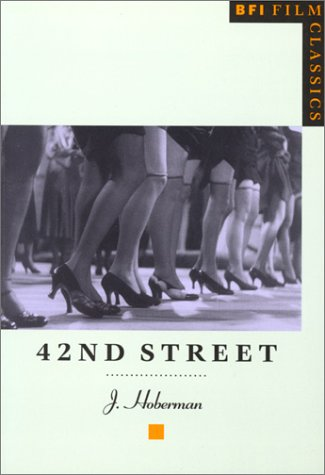 42nd Street (BFI Film Classics): J. Hoberman
