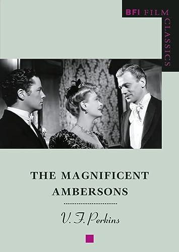 9780851703732: The Magnificent Ambersons (BFI Film Classics)