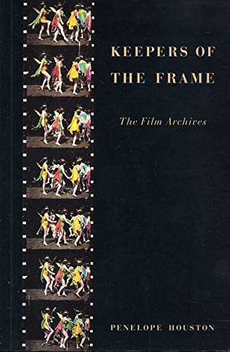 9780851704708: Keepers of the Frame: The Film Archives