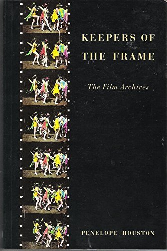 9780851704715: Keepers of the Frame: The Film Archives