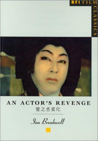"An ""Actor's Revenge"" (BFI Film Classics) Breakwell,"