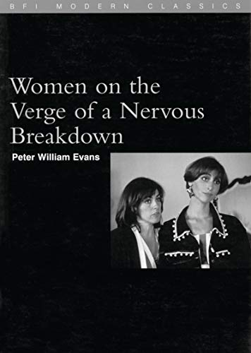 9780851705408: Women on the Verge of a Nervous Breakdown (BFI Film Classics)