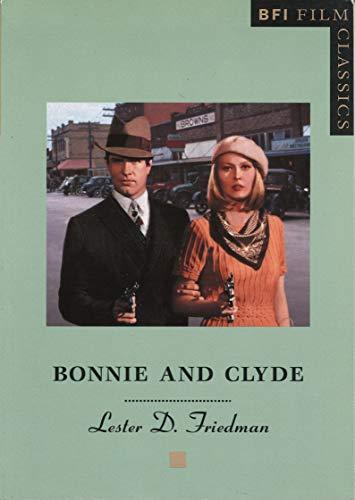 9780851705705: Bonnie and Clyde (BFI Film Classics)
