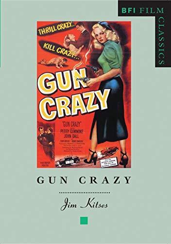 9780851705798: Gun Crazy (BFI Film Classics)