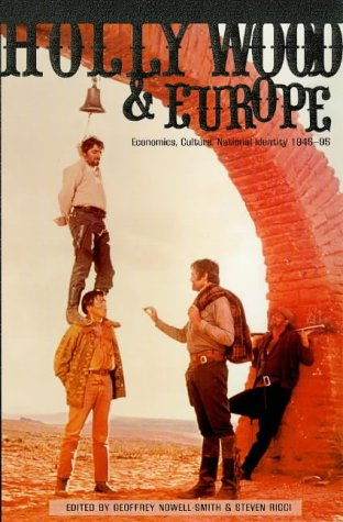 Hollywood and Europe: Economics, Culture, National Identity