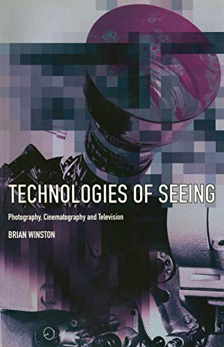9780851706023: Technologies of Seeing: Photography, Cinematography and Television