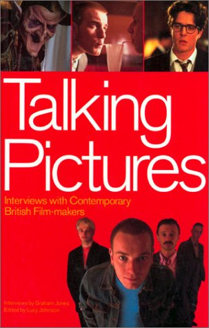 Talking Pictures: Interviews with Contemporary Film Makers: Lucy Johnson, Graham