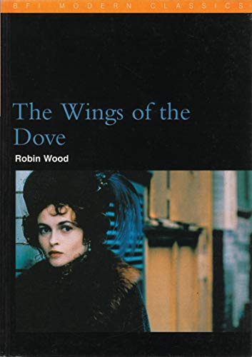 """The """"Wings of the Dove"""": Henry James: Wood, Robin"""