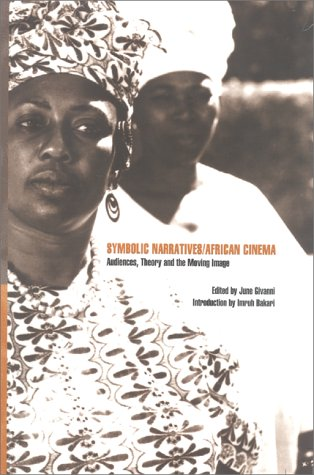 9780851707372: Symbolic Narratives / African Cinema: Audiences, Theory and the Moving Image
