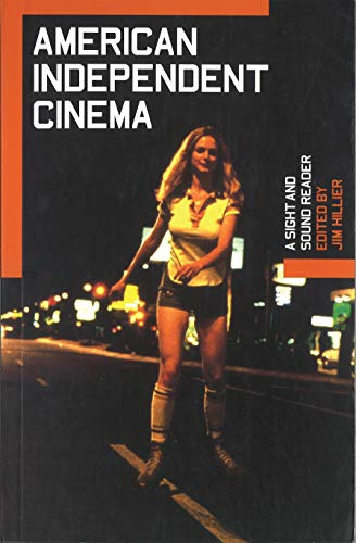 9780851707594: American Independent Cinema: A Sight and Sound Reader