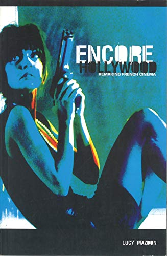 9780851708010: Encore Hollywood: Remaking French Cinema (Distributed for the British Film Institute)