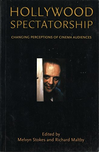 Hollywood Spectatorship: Changing Perceptions of Cinema Audiences: Stokes, Melvyn, Maltby, Richard