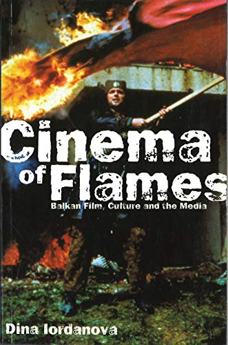 9780851708478: Cinema of Flames: Balkan Film, Culture and the Media