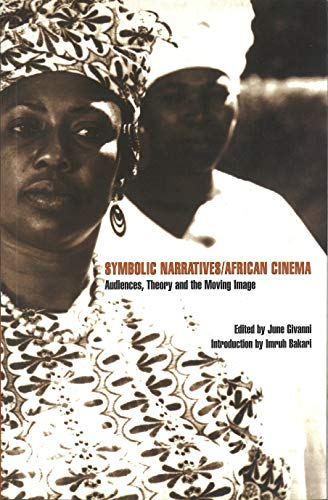 9780851708553: Symbolic Narratives / African Cinema: Audiences, Theory and the Moving Image