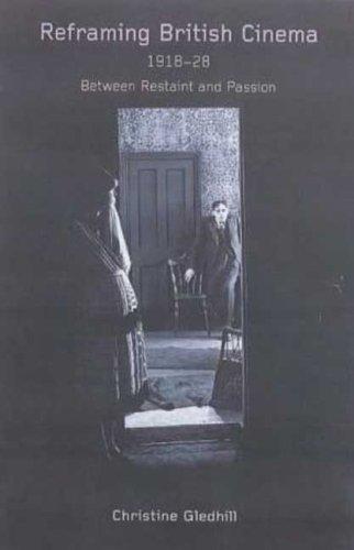 Reframing British Cinema, 1918-1928 (0851708919) by Christine Gledhill