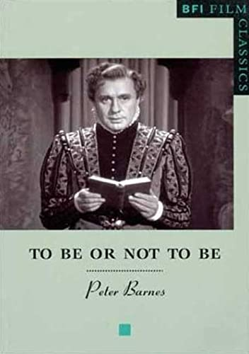 To Be or Not to Be (BFI Film Classics): Peter Barnes