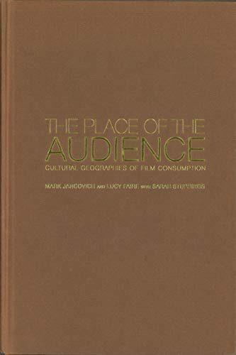 9780851709437: The Place of the Audience: Cultural Geographies of Film Consumption