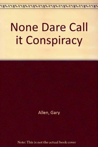 9780851720357: None Dare Call it Conspiracy