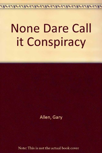 9780851720357: None Dare Call it Conspiracy