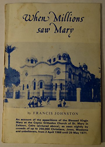 9780851726311: When Millions Saw Mary: An Account of the Apparitions of the Blessed Virgin Mary at Zeitoun, Cairo, 1968-77
